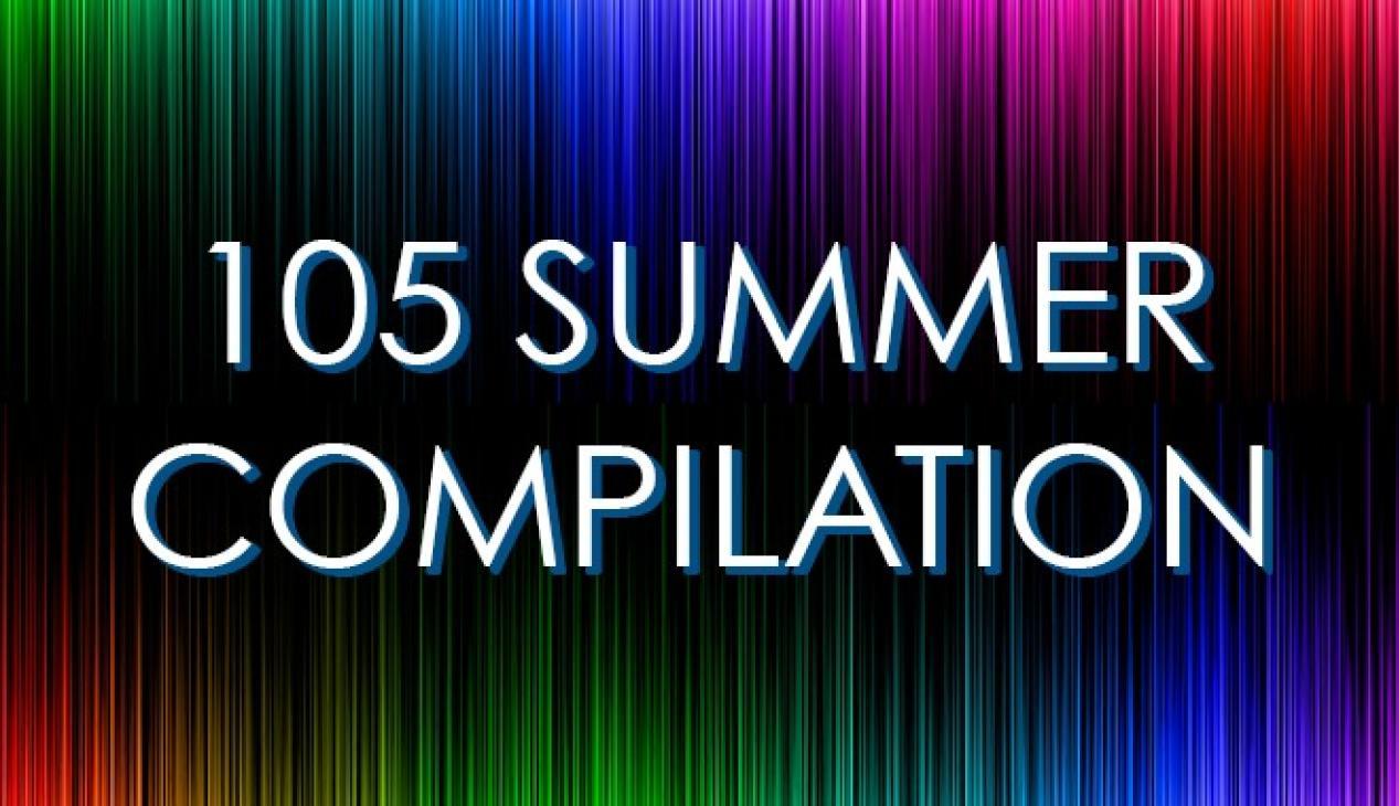 105 Summer Compilation