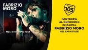 """Partecipa al concorso per vincere la """"Backstage Experience"""" ai concerti di Fabrizio Moro!"""