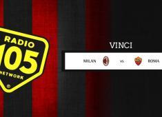 "Su 105.net prova a vincere ""Milan – Roma"" in Tribuna!"