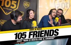 105 FRIENDS CAST NON CI RESTA CHE IL CRIMINE 10-01-2019