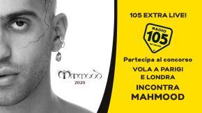 """Partecipa al concorso di 105 Extra Live!, vola a Parigi o a Londra e incontra """"Mahmood""""!"""