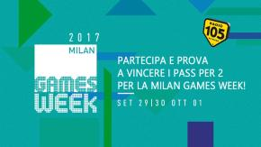 #105WAG: vinci i pass x 2 per la Milan Games Week 2017!