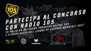 Partecipa al contest e prova a vincere un notebook Predator Helios 300 e 4 felpe ufficiali di League of Legends Mondiali 2017!
