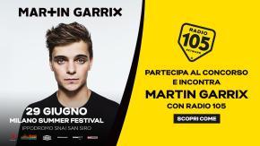 "Regolamento: ""INCONTRA MARTIN GARRIX CON RADIO 105"""