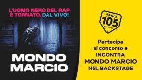 Partecipa al concorso e potresti incontrare Mondo Marcio nel backstage !