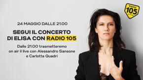 Vivi il concerto di Elisa in diretta radiofonica con Radio 105: Carlotta Quadri e Alessandro Sansone ti aspettano venerdì 24 maggio