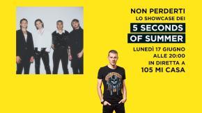 5 Seconds of Summer ospiti a 105 Mi Casa per uno speciale showcase
