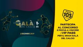 Partecipa al concorso e prova a vincere i VIP Pass per il Gran Galà del Calcio 2019!
