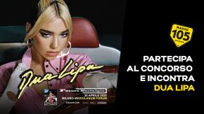 Partecipa al concorso e incontra Dua Lipa!