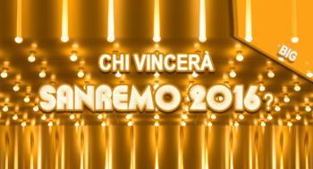 Chi sarà il vincitore del Festival di Sanremo 2016 tra i big?