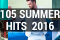105 Summer Hit 2016