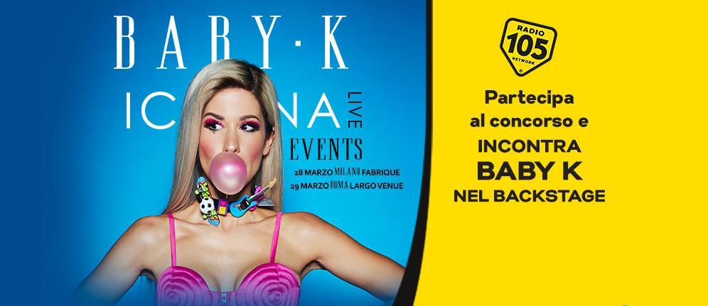 Ti piacerebbe assistere ai concerti di Baby K di Milano (Fabrique) e Roma (Largo Venue)?