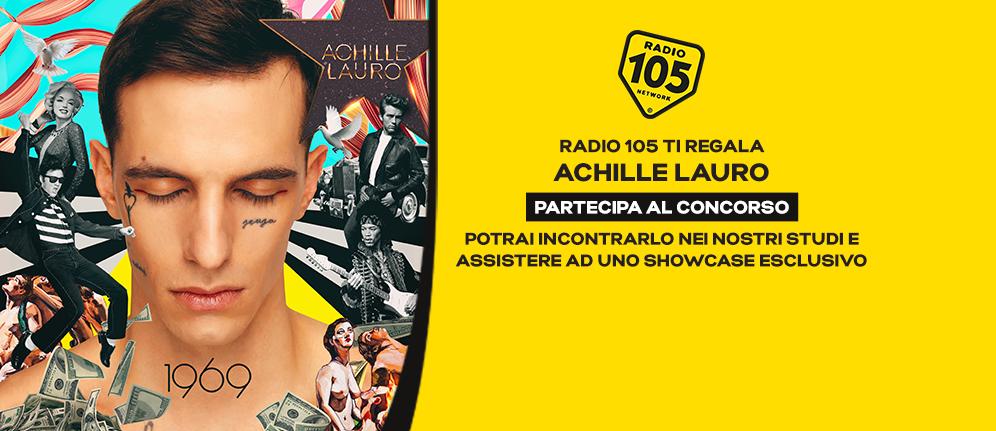 Prova a vincere con Radio 105 la possibilità di partecipare allo show case di Achille Lauro!