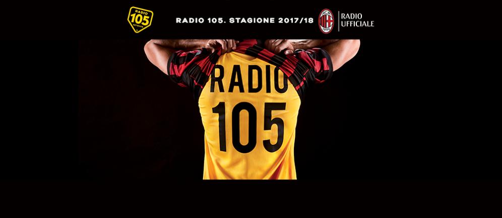 Radio 105 è la Radio Ufficiale del Milan per la stagione sportiva 2016/2017